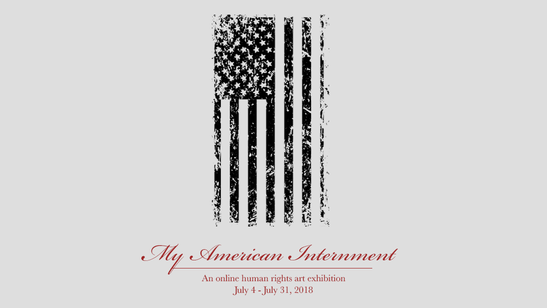 """My American Internment"" Human Rights Art Exhibition Open"
