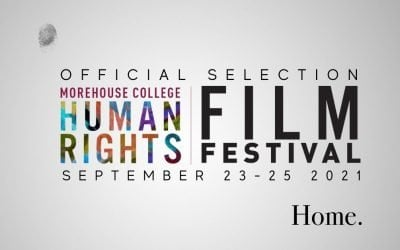 """""""Home"""" selected for Morehouse College Human Rights Film Festival"""